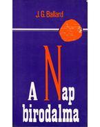 A Nap birodalma - Ballard, J. G.