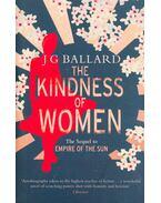 The Kindness of Women - Ballard, J. G.
