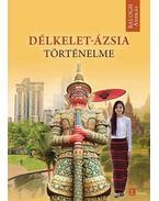Délkelet-Ázsia történelme - Balogh András