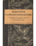 Szemelvények P. Cornelius Tacitus műveiből - Balogh Ányos dr.