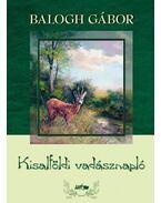 Kisalföldi vadásznapló - Balogh Gábor