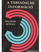 A társadalmi információ - Balogh István