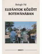 Elefántok között Botswánában - Balogh Pál