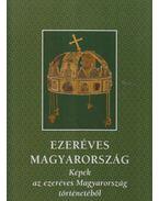 Ezeréves Magyarország - Bánhegyi Ferenc, Ősz Gábor, Dr. Szabolcs Ottó