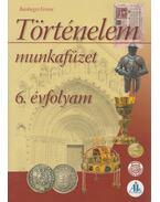 Történelem munkafüzet 6 - Bánhegyi Ferenc