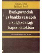 Bankgaranciák és bankkezességek a külgazdasági kapcsolatokban