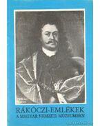 Rákóczi-Emlékek a Magyar Nemzeti Múzeumban - Bánkúti Imre