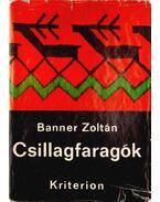 Csillagfaragók - Banner Zoltán