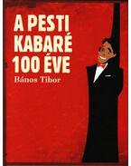 A pesti kabaré 100 éve (1907-2007) - Bános Tibor