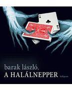 A HALÁLNEPPER - Barak László
