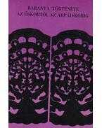 Baranya története az őskortól az Árpád-korig - Fülep Ferenc, Kiss Attila, Bándi Gábor, Burger Alice