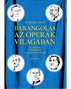 Barangolás az operák világában kezdőknek, haladóknak és megszállottaknak III.