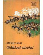 Rákóczi zászlai I-II. kötet egyben - Bárány Tamás