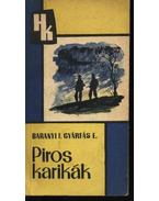 Piros karikák - Baranyi Ferenc, Gyárfás Endre