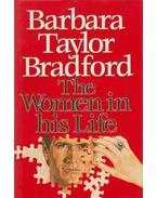 The Women in his Life - Barbara Taylor BRADFORD
