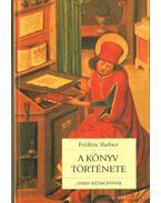 A könyv története - Barbier, Férdéric
