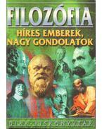 Filozófia - Híres emberek, nagy gondolatok - Barcs Miklós, Lehmann Miklós, Szőke Csilla