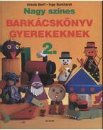 Nagy színes barkácskönyv gyerekeknek 2.