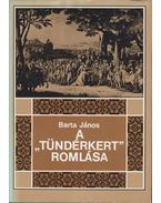 A Tündérkert romlása - Barta János
