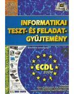 Informatikai teszt-és feladatgyűjtemény - Informatikai füzetek 9. - Bártfai Barnabás