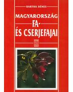 Magyarország fa- és cserjefajai - Bartha Dénes