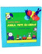 Anna, Peti és Gergő - Gergőkönyv - Legkisebbek könyve