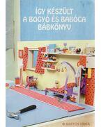 Így készült a Bogyó és Babóca bábkönyv - Bartos Erika