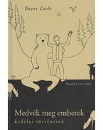 Medvék meg emberek (aláírt) - Bayer Zsolt