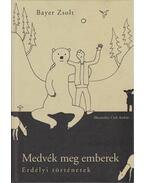 Medvék meg emberek (dedikált) - Bayer Zsolt