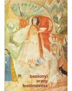 Bazsonyi Arany festőművész gyűjteményes kiállítása