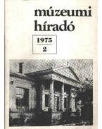 Múzeumi híradó 1975/2. - Beck Zoltán