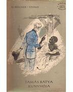 Tamás bátya kunyhója I-II. kötet - Beecher-Stowe, Harriet