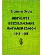 Begyűjtés, beszolgáltatás Magyarországon 1945-1956