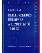 Beilleszkedés Európába a kezdetektől 1440-ig
