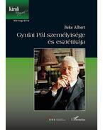 Gyulai Pál személyisége és esztétikája - Beke Albert