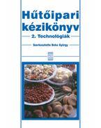 Hűtőipari kézikönyv 2. - Technológiák - Technológiák - Beke György