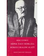 Népek nagy romlása román uralom alatt - Beke György