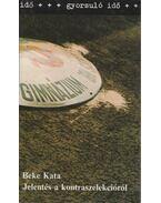 Jelentés a kontraszelekcióról - Beke Kata