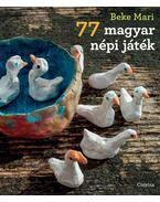 77 magyar népi játék - Beke Mari