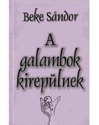 A galambok kirepülnek (Aláírt) - Beke Sándor