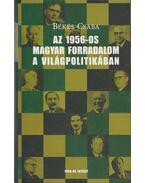 Az 1956-os magyar forradalom a világpolitikában - Békés Csaba