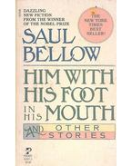 Him with His Foot in His Mouth - Bellow, Saul