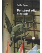 Belvárosi séta - Mitológia
