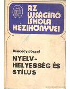 Nyelvhelyesség és stílus - Bencédy józsef