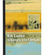 Bin Laden sikeres elefántjai - Bencsik András