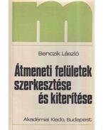 Átmeneti felületek szerkesztése és kiterítése - Benczik László