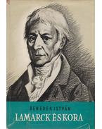 Lamarck és kora (dedikált) - Benedek István