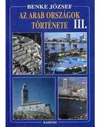 Az arab országok története III. - Benke József