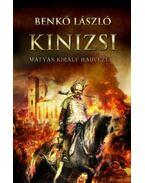 Kinizsi - Mátyás király hadvezére - Benkő László