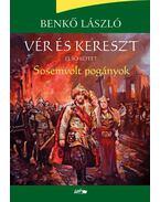 Vér és kereszt I. - Sosemvolt pogányok - ÜKH 2017 - Benkő László